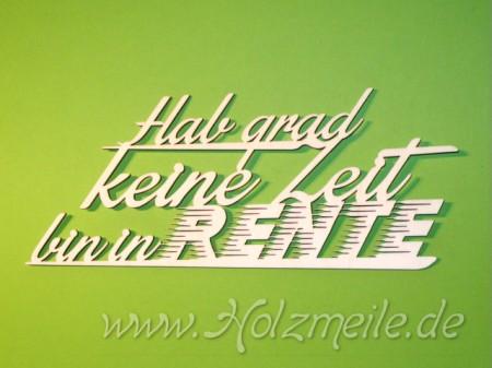 """Holz-Schriftzug """"Keine Zeit, bin in Rente"""""""