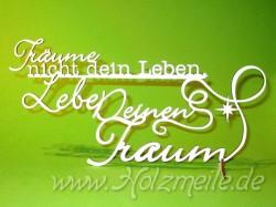 """Holz-Schriftzug """"... lebe Deinen Traum"""""""